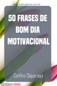 50 Frases De Bom Dia Motivacional